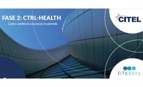 Fase 2: CTRL - HEALTH, come cambia la sicurezza in azienda